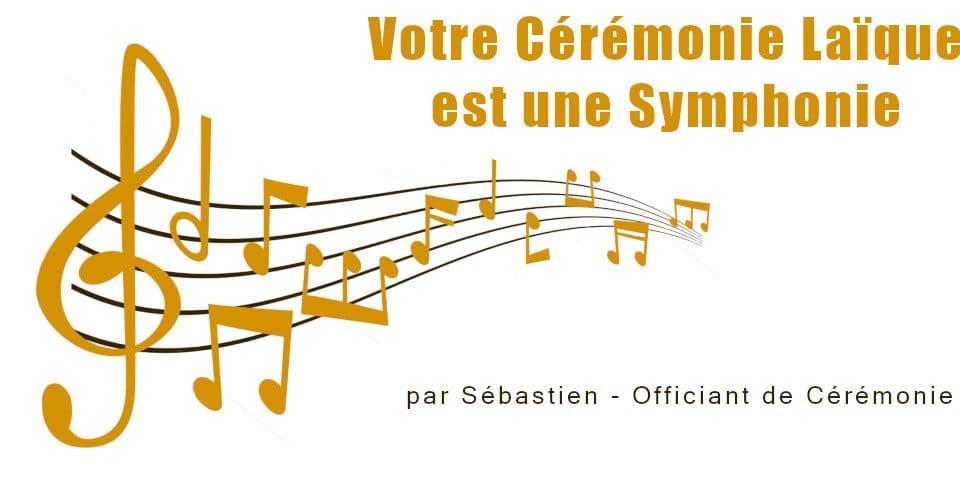 Votre Cérémonie Laïque est une Symphonie